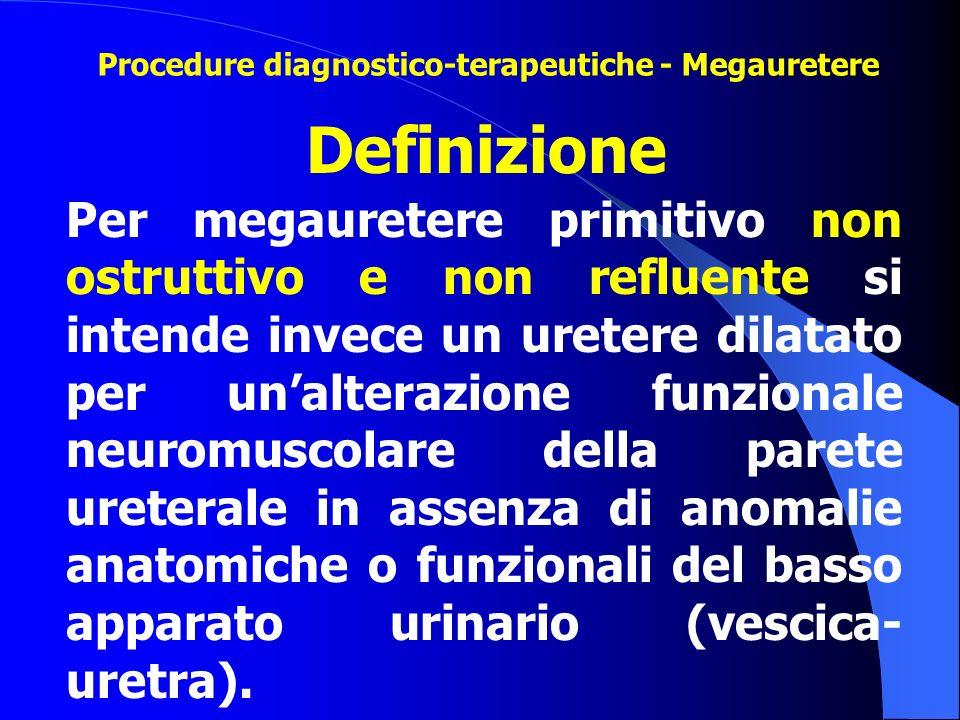 Per megauretere primitivo non ostruttivo e non refluente si intende invece un uretere dilatato per un'alterazione funzionale neuromuscolare della pare