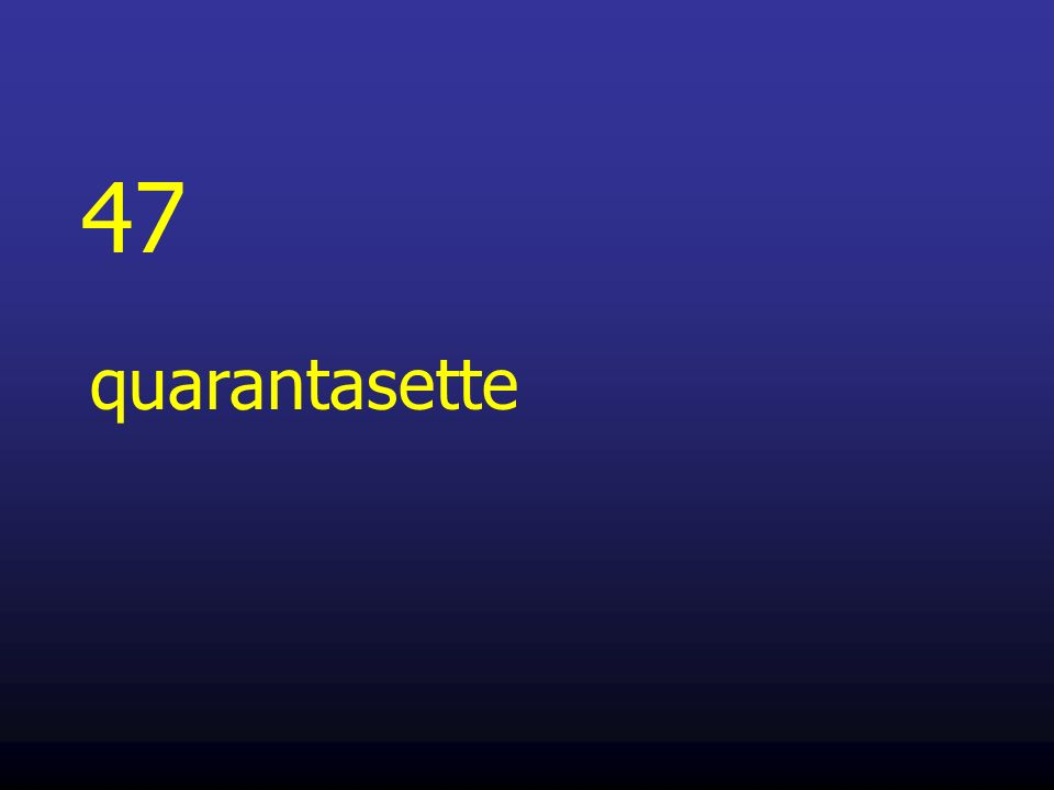 47 quarantasette