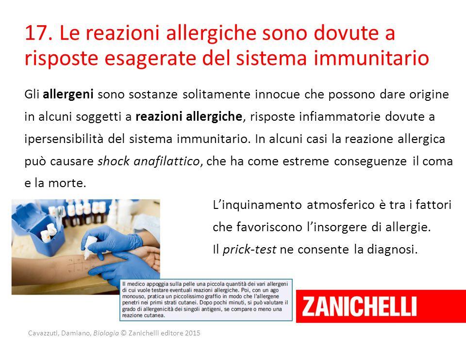 Cavazzuti, Damiano, Biologia © Zanichelli editore 2015 17. Le reazioni allergiche sono dovute a risposte esagerate del sistema immunitario Gli allerge