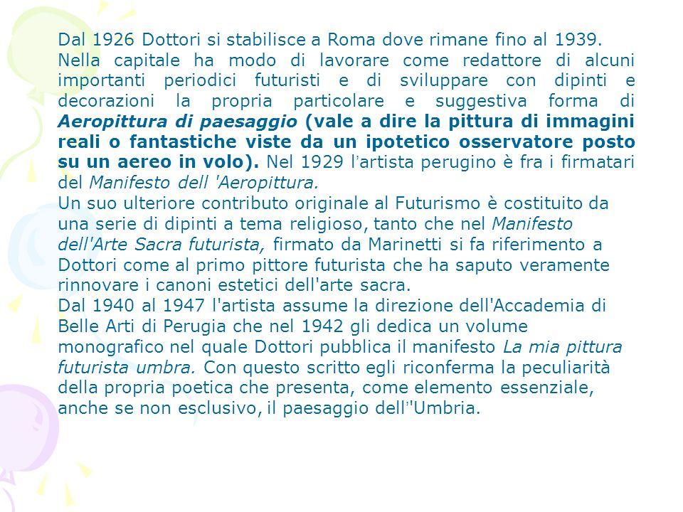 Dal 1926 Dottori si stabilisce a Roma dove rimane fino al 1939. Nella capitale ha modo di lavorare come redattore di alcuni importanti periodici futur