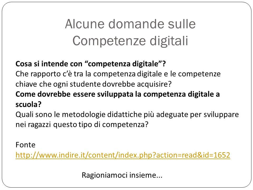 """Alcune domande sulle Competenze digitali Cosa si intende con """"competenza digitale""""? Che rapporto c'è tra la competenza digitale e le competenze chiave"""