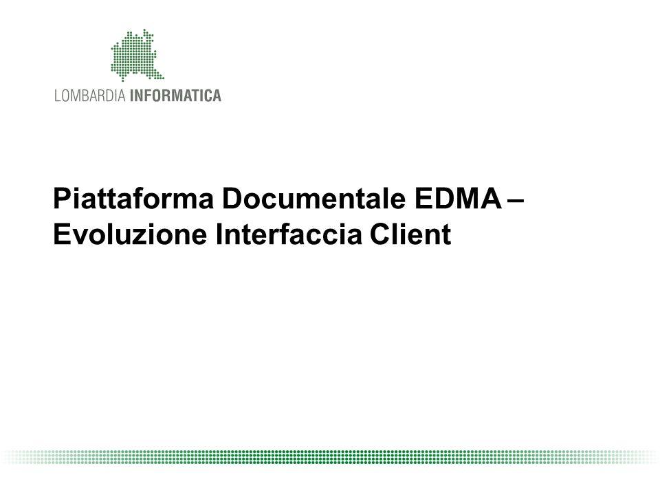 Piattaforma Documentale EDMA – Evoluzione Interfaccia Client