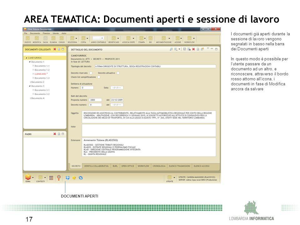 17 AREA TEMATICA: Documenti aperti e sessione di lavoro I documenti già aperti durante la sessione di lavoro vengono segnalati in basso nella barra de