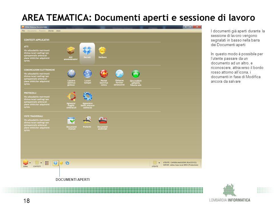 18 AREA TEMATICA: Documenti aperti e sessione di lavoro I documenti già aperti durante la sessione di lavoro vengono segnalati in basso nella barra de