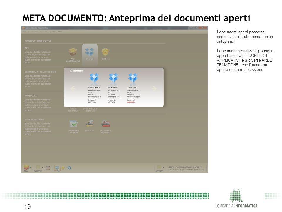 19 META DOCUMENTO: Anteprima dei documenti aperti I documenti aperti possono essere visualizzati anche con un anteprima I documenti visualizzati posso