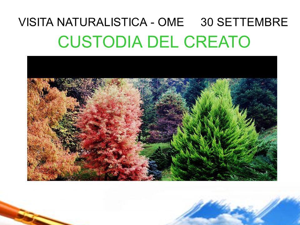 VISITA NATURALISTICA - OME 30 SETTEMBRE CUSTODIA DEL CREATO