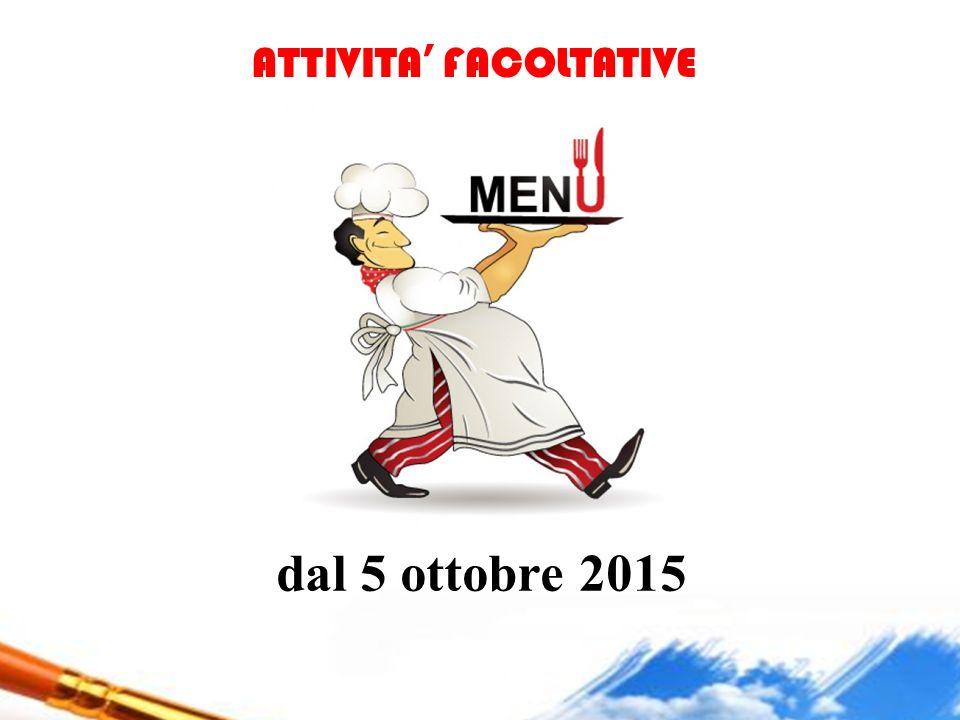 dal 5 ottobre 2015 ATTIVITA' FACOLTATIVE