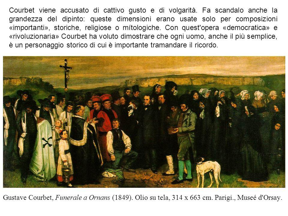 Gustave Courbet, Funerale a Ornans (1849). Olio su tela, 314 x 663 cm. Parigi., Museé d'Orsay. Courbet viene accusato di cattivo gusto e di volgarità.