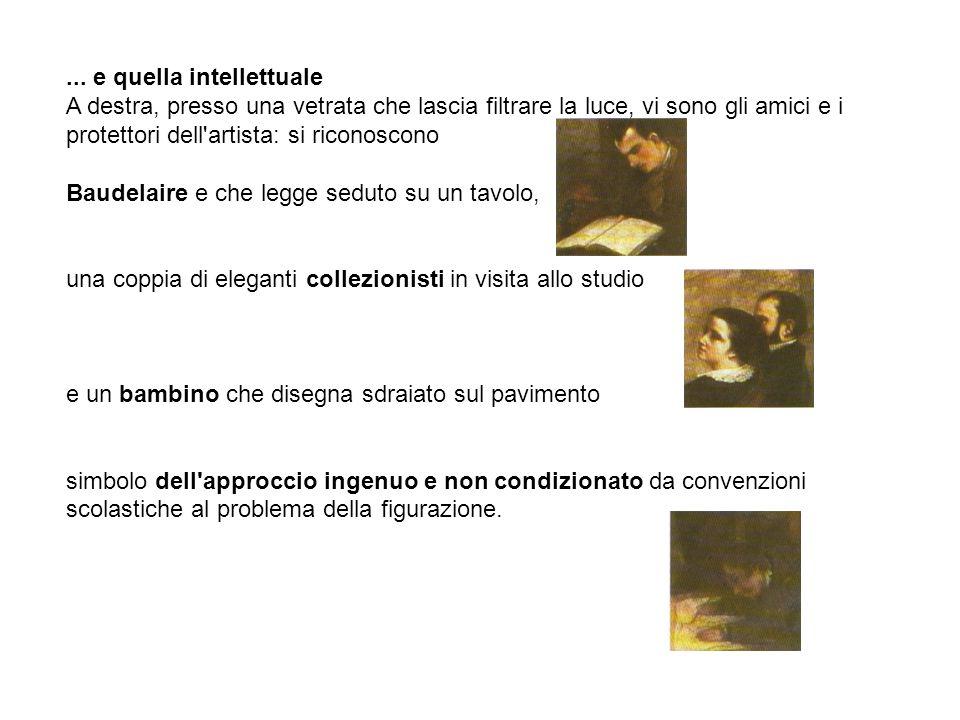 ... e quella intellettuale A destra, presso una vetrata che lascia filtrare la luce, vi sono gli amici e i protettori dell'artista: si riconoscono Bau