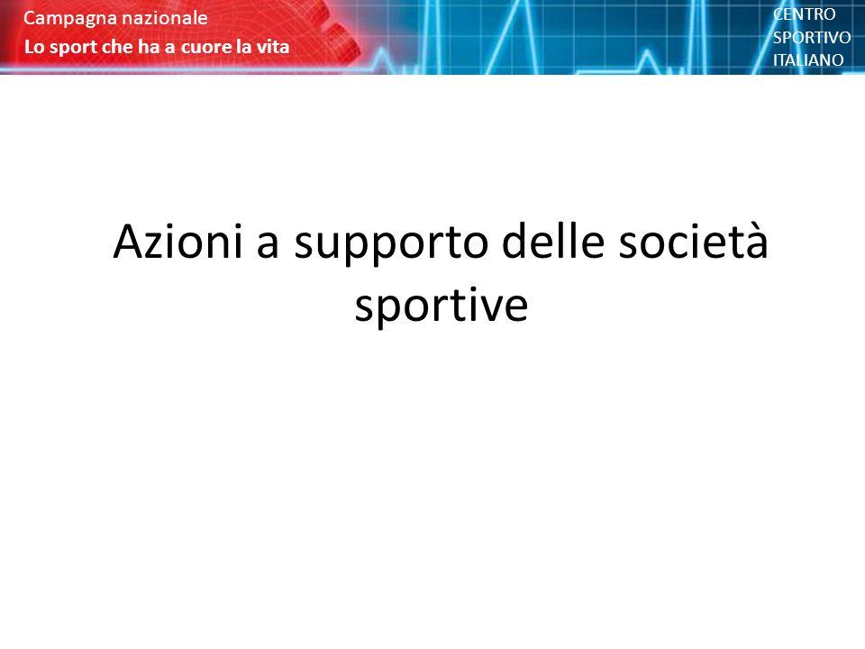 Azioni a supporto delle società sportive Lo sport che ha a cuore la vita Campagna nazionale Lo sport che ha a cuore la vita Campagna nazionale CENTRO SPORTIVO ITALIANO