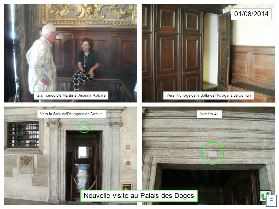 Gianfranco De Martin et Arianna Abbate Vers l'horloge de la Salla dell'Avogaria de Comun Vers la Sala dell'Avogaria de Comun Numéro 41 Nouvelle visite
