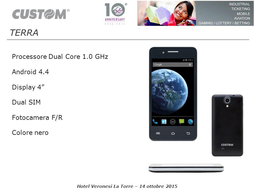 """Processore Dual Core 1.0 GHz Android 4.4 Display 4"""" Dual SIM Fotocamera F/R Colore nero Hotel Veronesi La Torre – 14 ottobre 2015 TERRA"""
