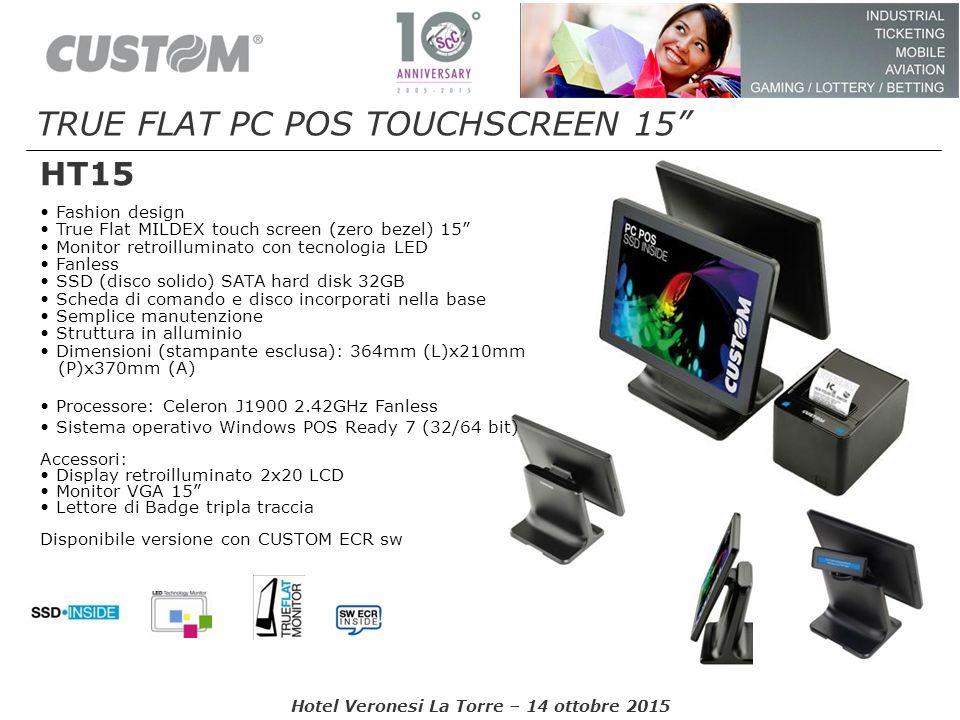 "Hotel Veronesi La Torre – 14 ottobre 2015 HT15 TRUE FLAT PC POS TOUCHSCREEN 15"" Fashion design True Flat MILDEX touch screen (zero bezel) 15"" Monitor"