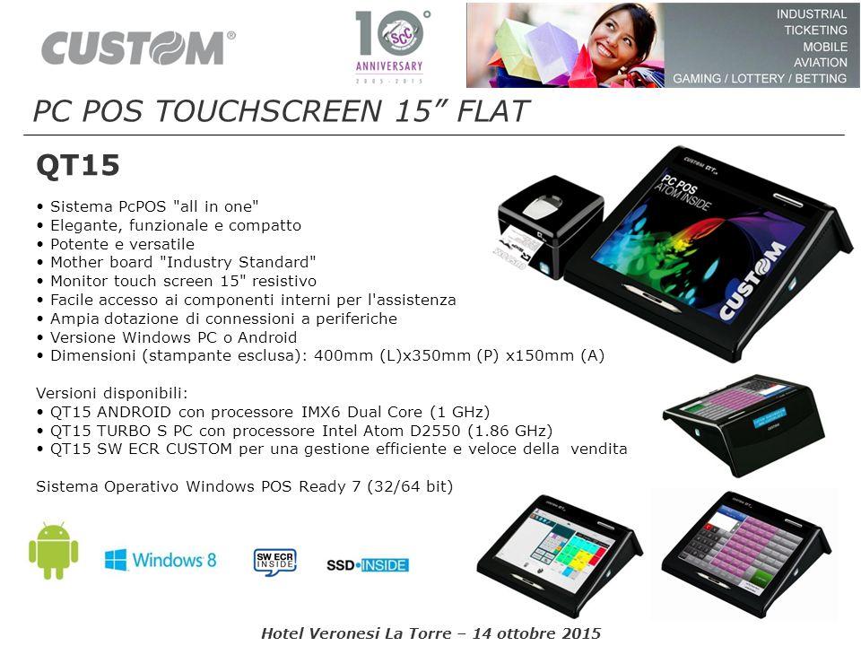 "Hotel Veronesi La Torre – 14 ottobre 2015 QT15 PC POS TOUCHSCREEN 15"" FLAT Sistema PcPOS"