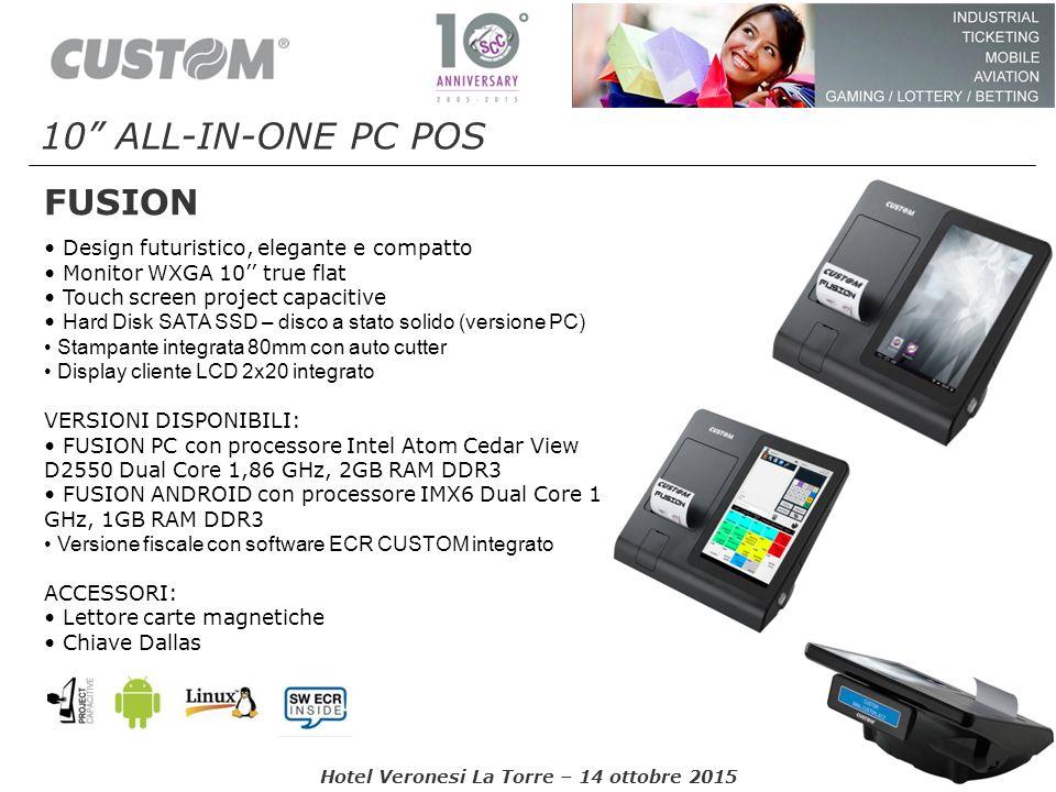 """Hotel Veronesi La Torre – 14 ottobre 2015 FUSION 10"""" ALL-IN-ONE PC POS Design futuristico, elegante e compatto Monitor WXGA 10'' true flat Touch scree"""