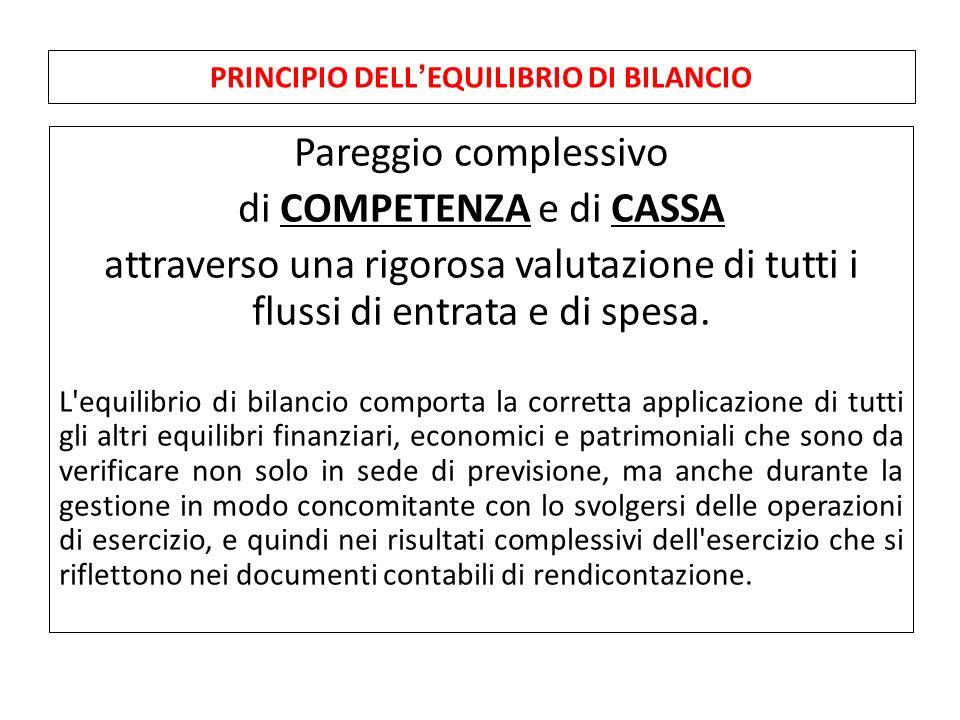 Pareggio complessivo di COMPETENZA e di CASSA attraverso una rigorosa valutazione di tutti i flussi di entrata e di spesa.