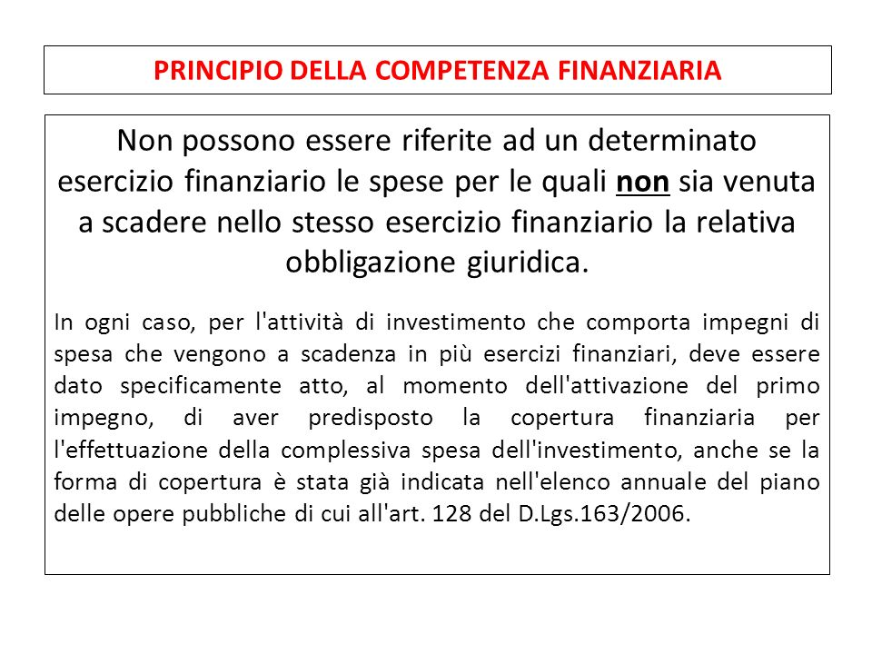 Non possono essere riferite ad un determinato esercizio finanziario le spese per le quali non sia venuta a scadere nello stesso esercizio finanziario la relativa obbligazione giuridica.