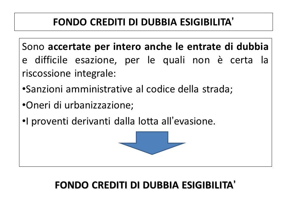 Sono accertate per intero anche le entrate di dubbia e difficile esazione, per le quali non è certa la riscossione integrale: Sanzioni amministrative