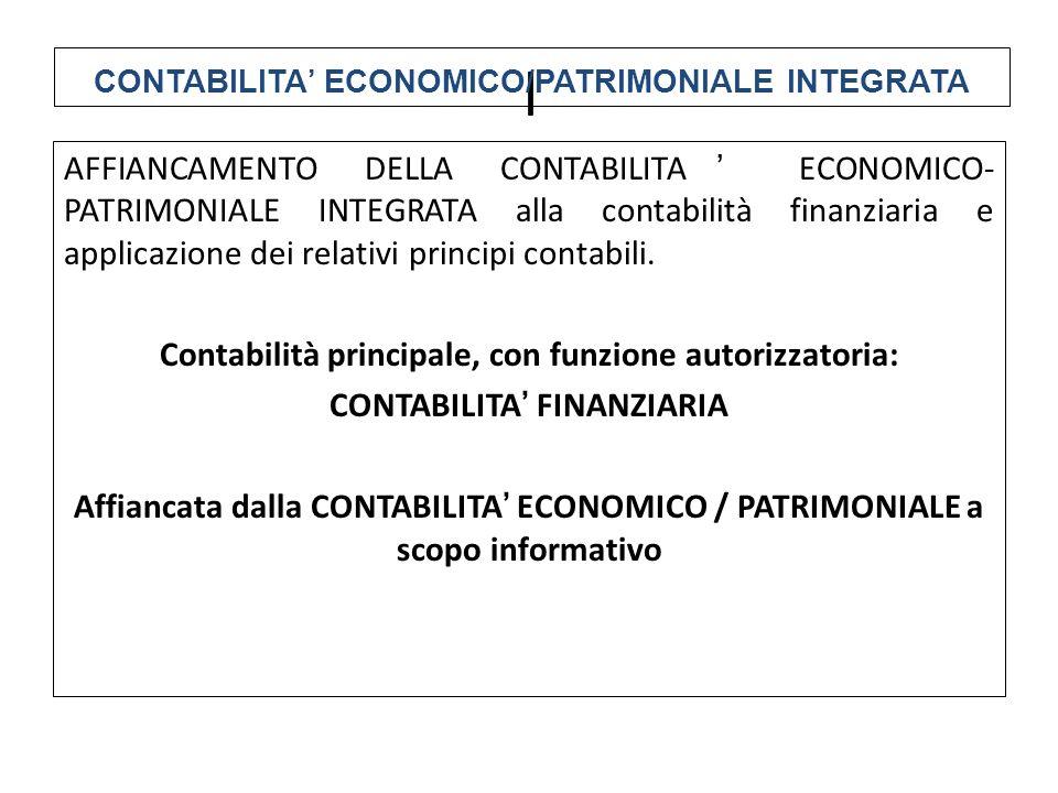 AFFIANCAMENTO DELLA CONTABILITA' ECONOMICO- PATRIMONIALE INTEGRATA alla contabilità finanziaria e applicazione dei relativi principi contabili. Contab
