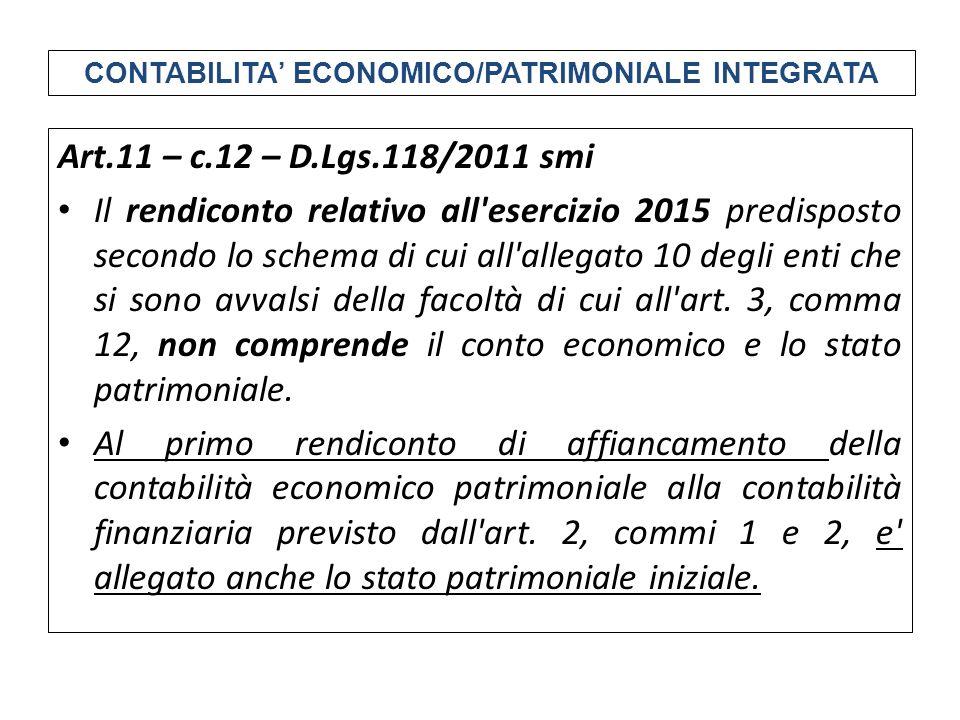 Art.11 – c.12 – D.Lgs.118/2011 smi Il rendiconto relativo all'esercizio 2015 predisposto secondo lo schema di cui all'allegato 10 degli enti che si so