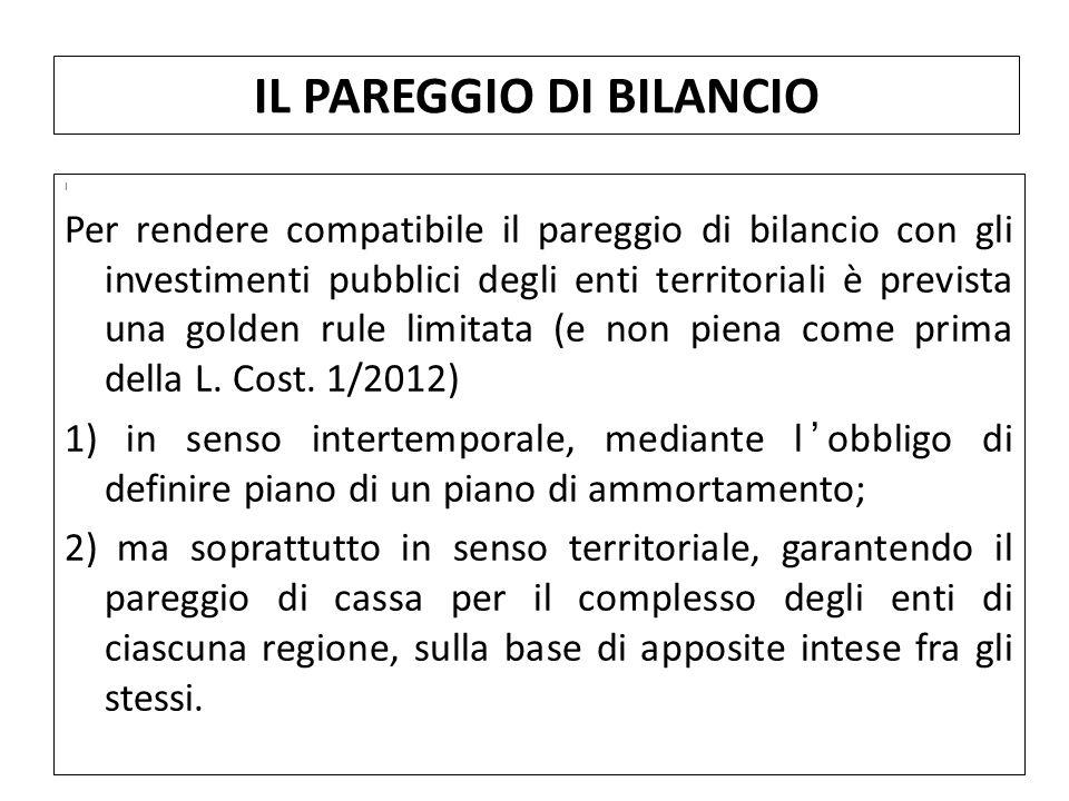 I Per rendere compatibile il pareggio di bilancio con gli investimenti pubblici degli enti territoriali è prevista una golden rule limitata (e non pie