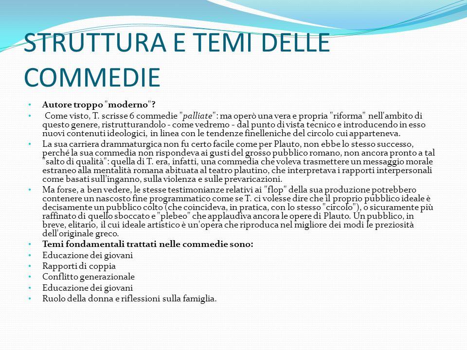 La contaminatio Il rapporto coi modelli (la contaminatio ) e le differenze con Plauto: tecniche, stile, linguaggio.