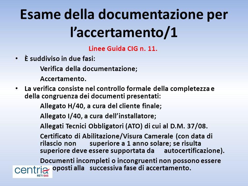 Linee Guida CIG n.11. È suddiviso in due fasi: Verifica della documentazione; Accertamento.
