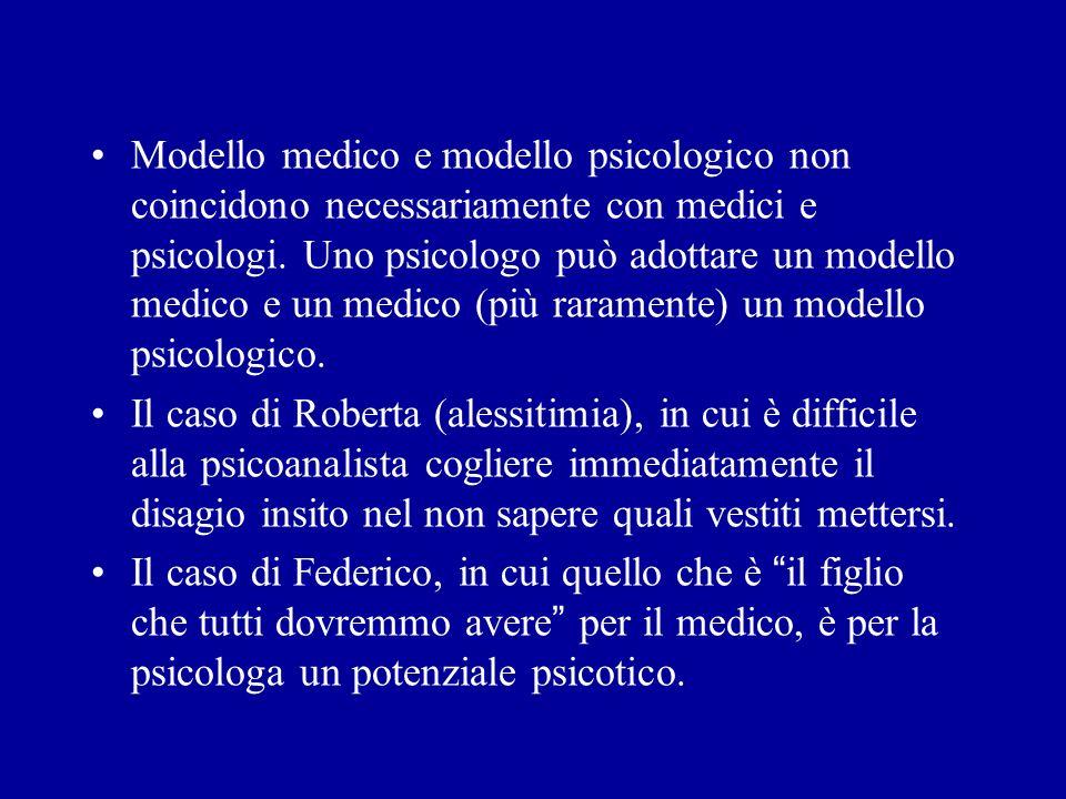 Modello medico e modello psicologico non coincidono necessariamente con medici e psicologi.
