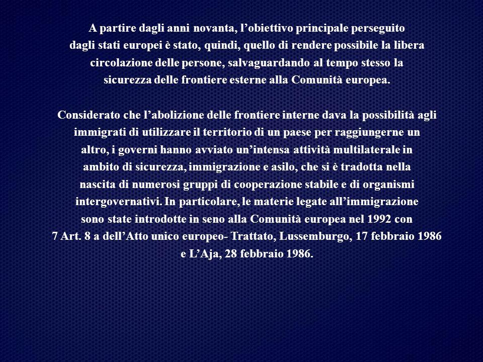 A partire dagli anni novanta, l'obiettivo principale perseguito dagli stati europei è stato, quindi, quello di rendere possibile la libera circolazion