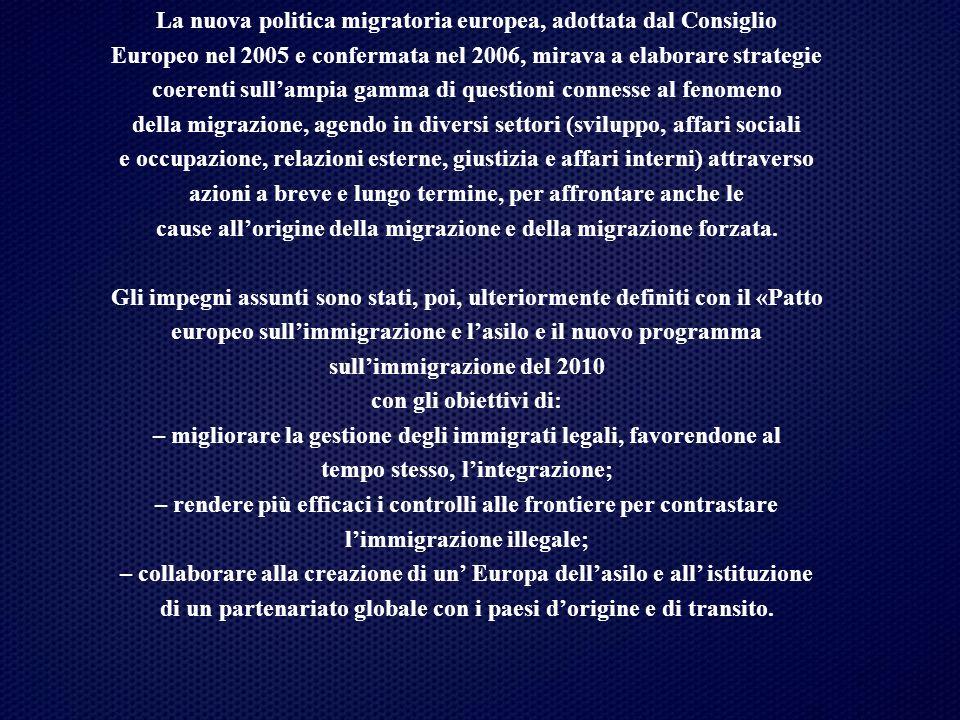 La nuova politica migratoria europea, adottata dal Consiglio Europeo nel 2005 e confermata nel 2006, mirava a elaborare strategie coerenti sull'ampia