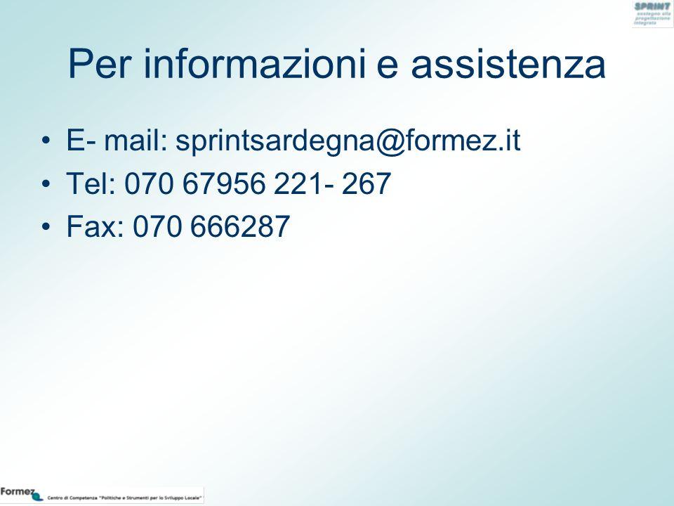 Per informazioni e assistenza E- mail: sprintsardegna@formez.it Tel: 070 67956 221- 267 Fax: 070 666287