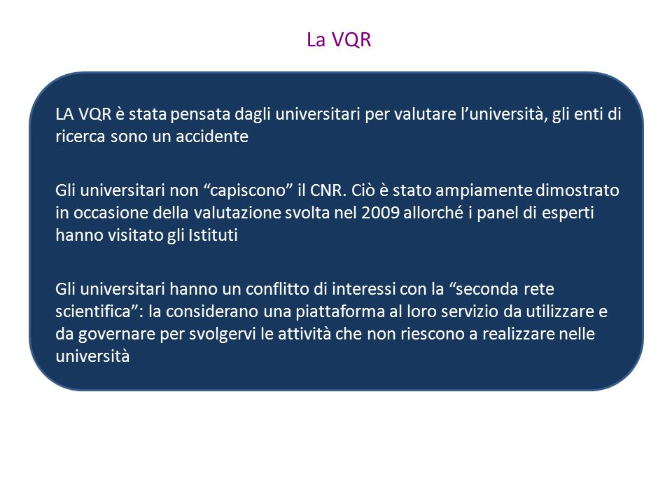 Oggetto della valutazione E' stato deciso di valutare gli enti di ricerca nel loro complesso, non i singoli istituti (107 nel CNR, simili ai dipartimenti).