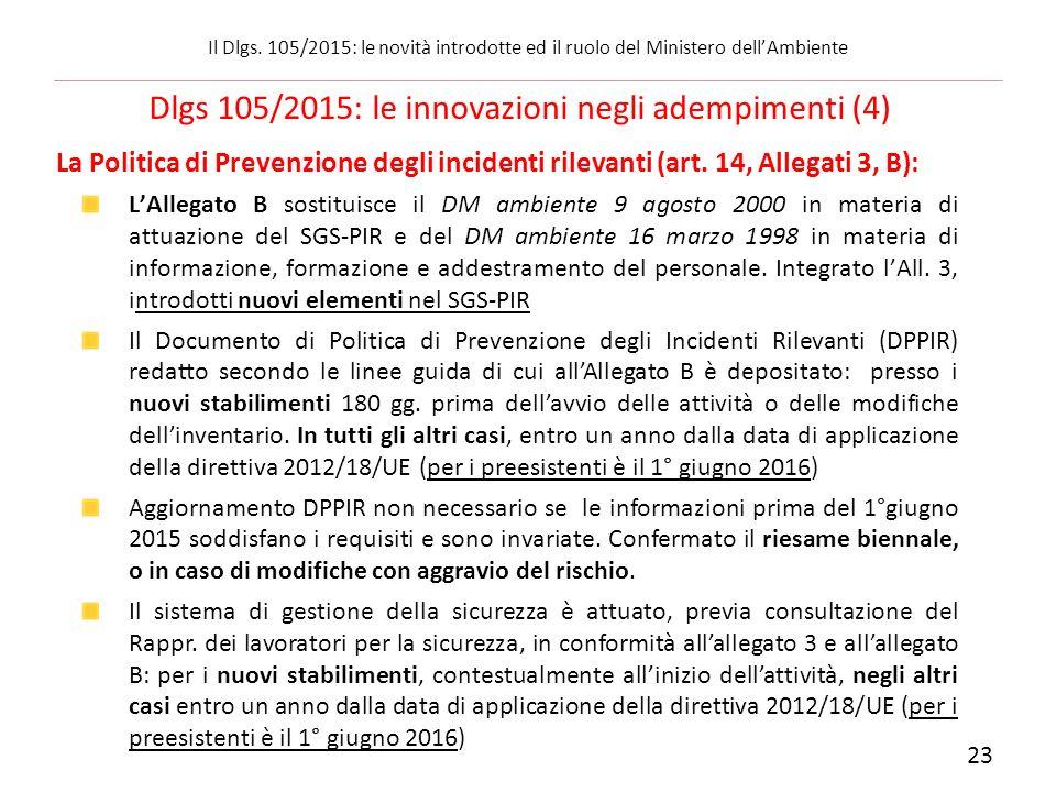 La Politica di Prevenzione degli incidenti rilevanti (art. 14, Allegati 3, B): L'Allegato B sostituisce il DM ambiente 9 agosto 2000 in materia di att