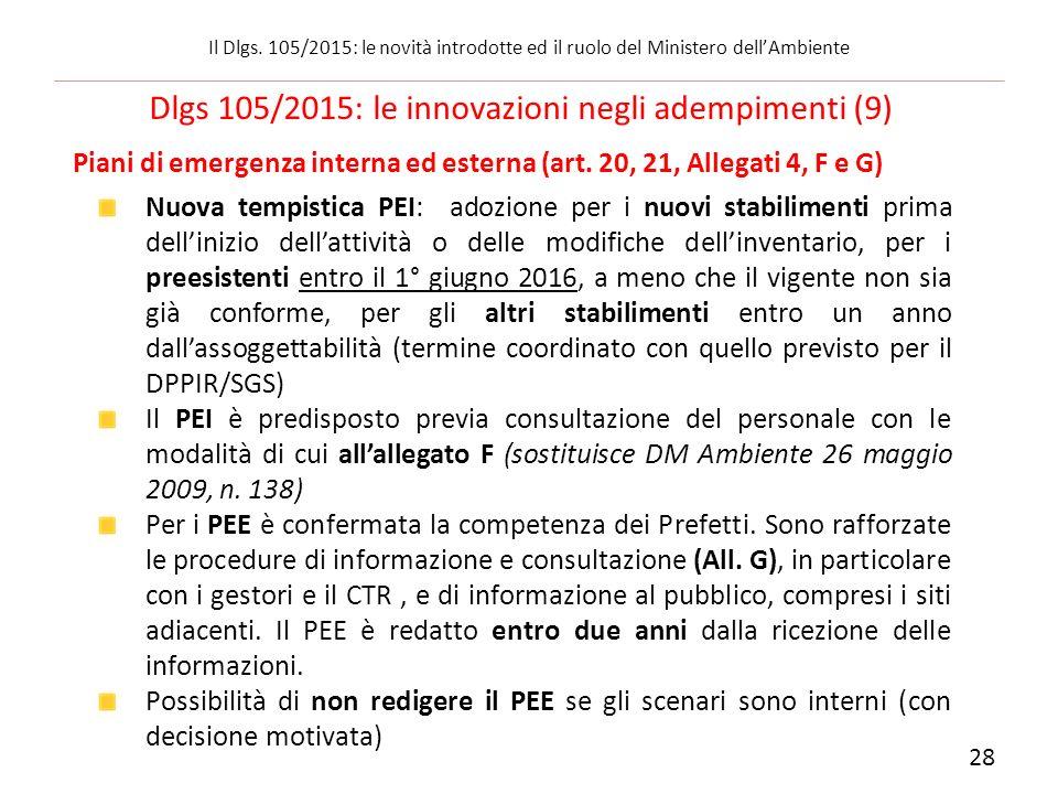 Piani di emergenza interna ed esterna (art. 20, 21, Allegati 4, F e G) Nuova tempistica PEI: adozione per i nuovi stabilimenti prima dell'inizio dell'
