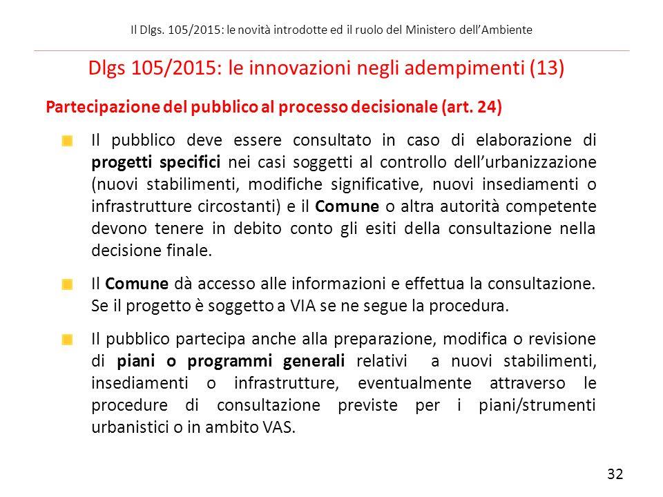 Partecipazione del pubblico al processo decisionale (art. 24) Il pubblico deve essere consultato in caso di elaborazione di progetti specifici nei cas