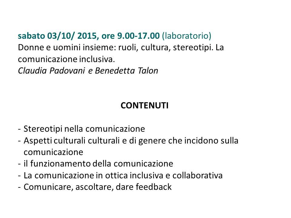 sabato 03/10/ 2015, ore 9.00-17.00 (laboratorio) Donne e uomini insieme: ruoli, cultura, stereotipi.