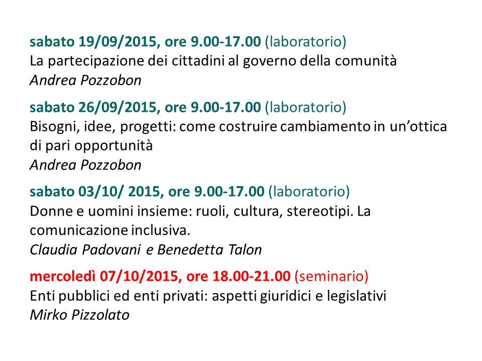 sabato 19/09/2015, ore 9.00-17.00 (laboratorio) La partecipazione dei cittadini al governo della comunità Andrea Pozzobon sabato 26/09/2015, ore 9.00-