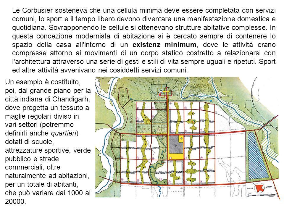 Le Corbusier sosteneva che una cellula minima deve essere completata con servizi comuni, lo sport e il tempo libero devono diventare una manifestazion