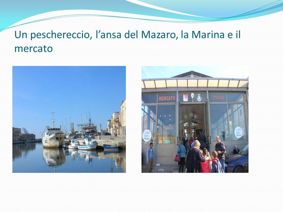 Un peschereccio, l'ansa del Mazaro, la Marina e il mercato