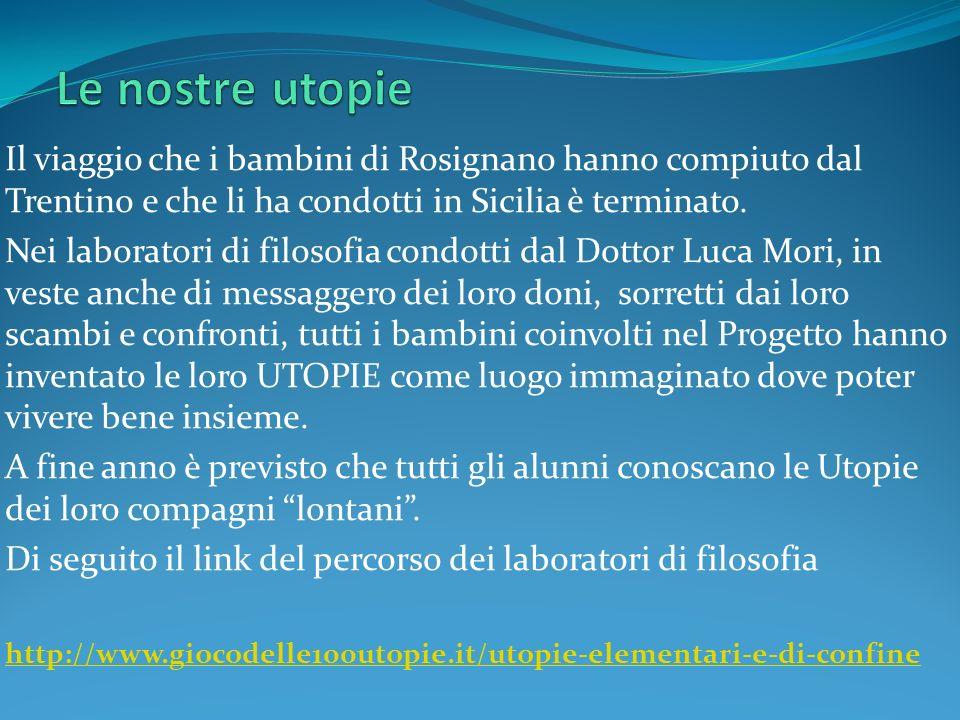 Il viaggio che i bambini di Rosignano hanno compiuto dal Trentino e che li ha condotti in Sicilia è terminato. Nei laboratori di filosofia condotti da
