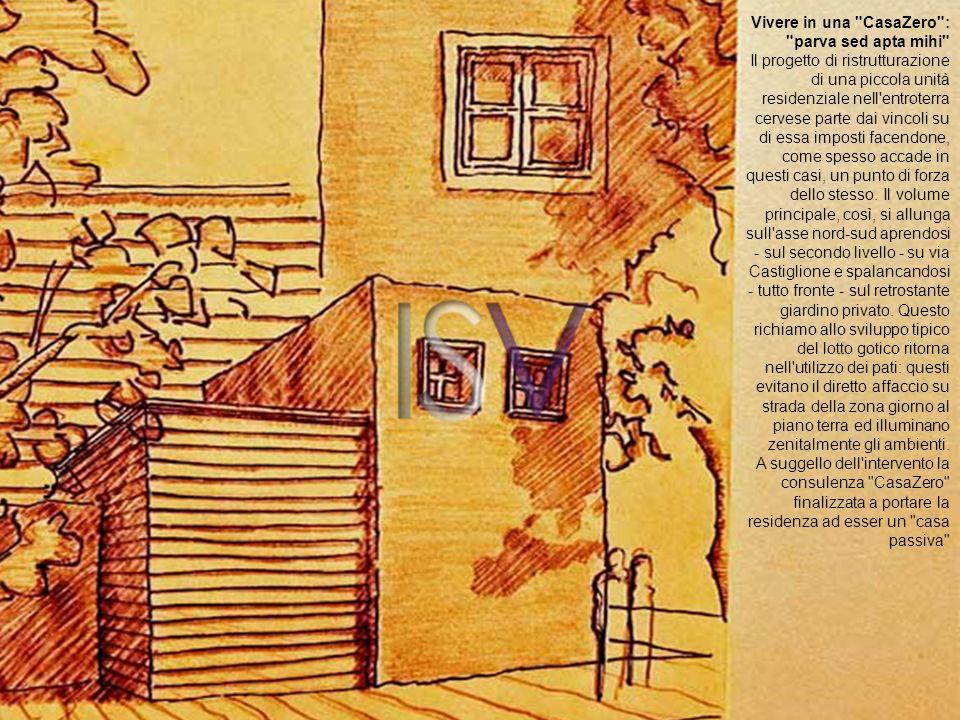 Vivere in una CasaZero : parva sed apta mihi Il progetto di ristrutturazione di una piccola unità residenziale nell entroterra cervese parte dai vincoli su di essa imposti facendone, come spesso accade in questi casi, un punto di forza dello stesso.
