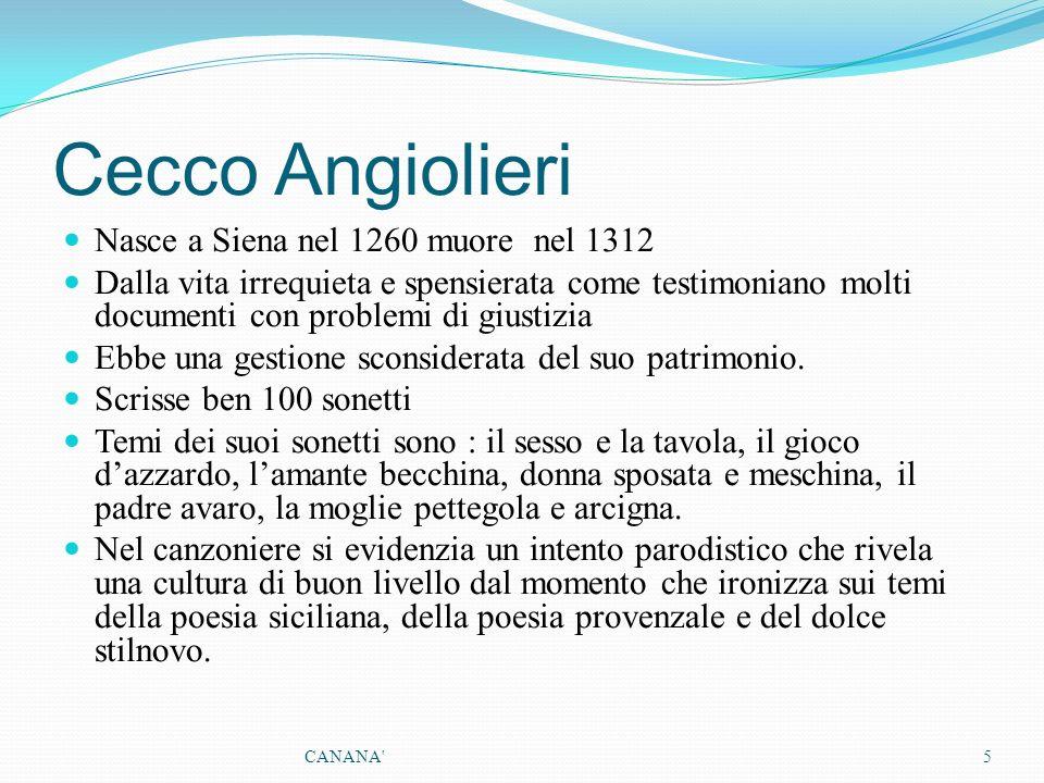 Cecco Angiolieri Nasce a Siena nel 1260 muore nel 1312 Dalla vita irrequieta e spensierata come testimoniano molti documenti con problemi di giustizia