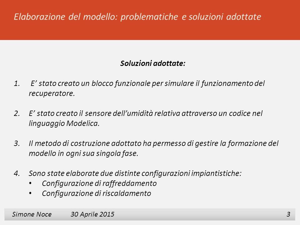 1 2 3 Simone Noce 30 Aprile 2015 Simone Noce 30 Aprile 2015 3 Elaborazione del modello: problematiche e soluzioni adottate Soluzioni adottate: 1. E' s