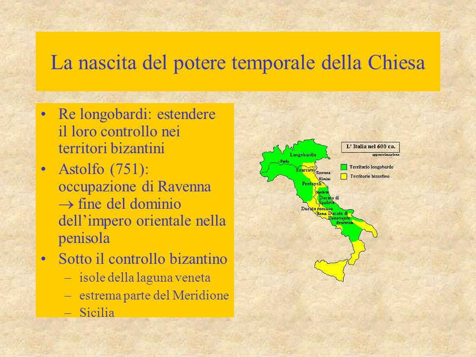 La nascita del potere temporale della Chiesa Re longobardi: estendere il loro controllo nei territori bizantini Astolfo (751): occupazione di Ravenna