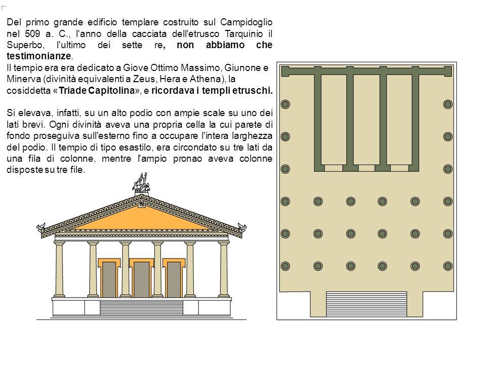 arch. Bianca Vitale 19 Del primo grande edificio templare costruito sul Campidoglio nel 509 a. C., l'anno della cacciata dell'etrusco Tarquinio il Sup