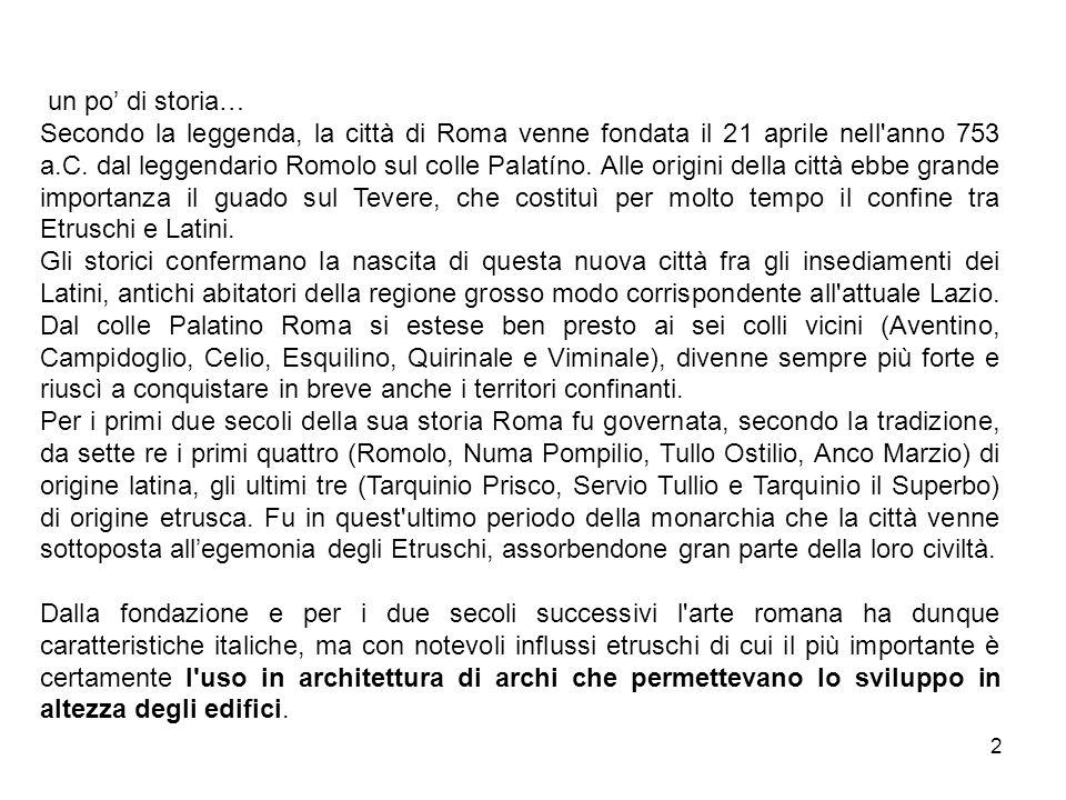 2 un po' di storia… Secondo la leggenda, la città di Roma venne fondata il 21 aprile nell'anno 753 a.C. dal leggendario Romolo sul colle Palatíno. All