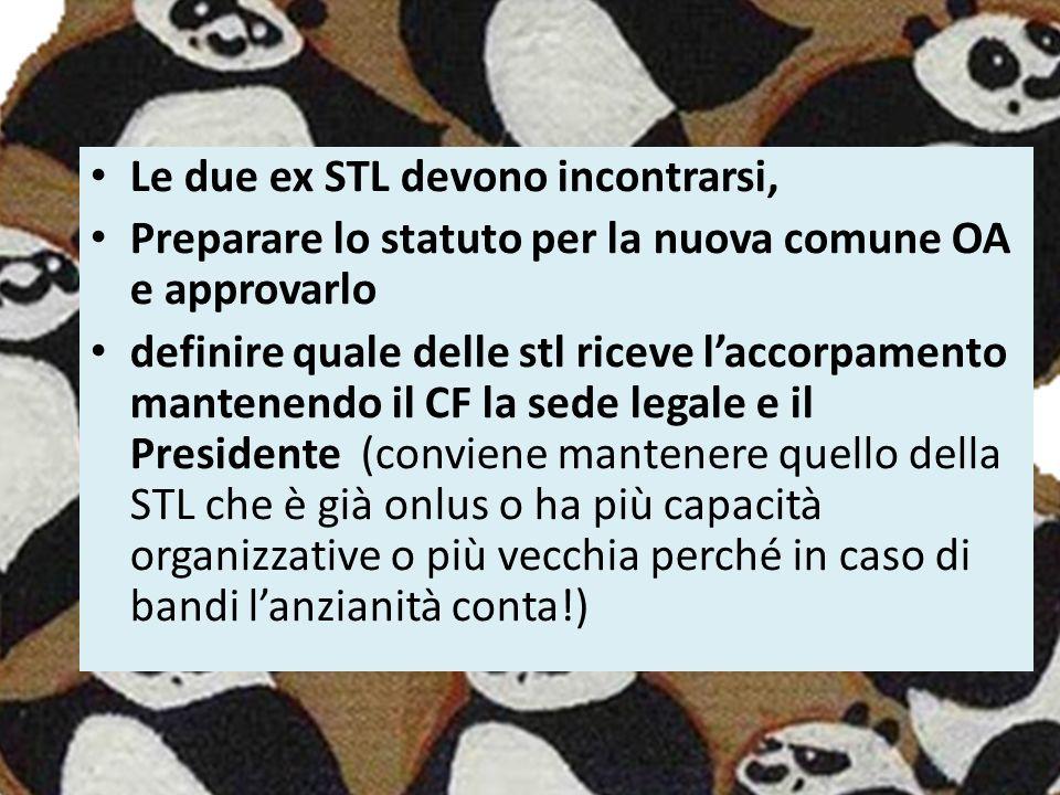 Le due ex STL devono incontrarsi, Preparare lo statuto per la nuova comune OA e approvarlo definire quale delle stl riceve l'accorpamento mantenendo i