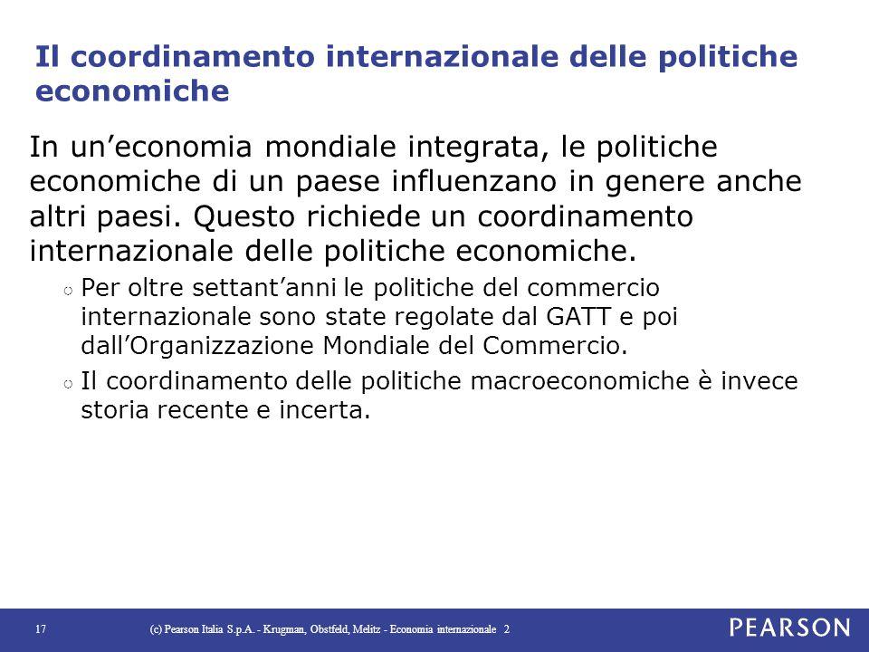 Il coordinamento internazionale delle politiche economiche In un'economia mondiale integrata, le politiche economiche di un paese influenzano in gener