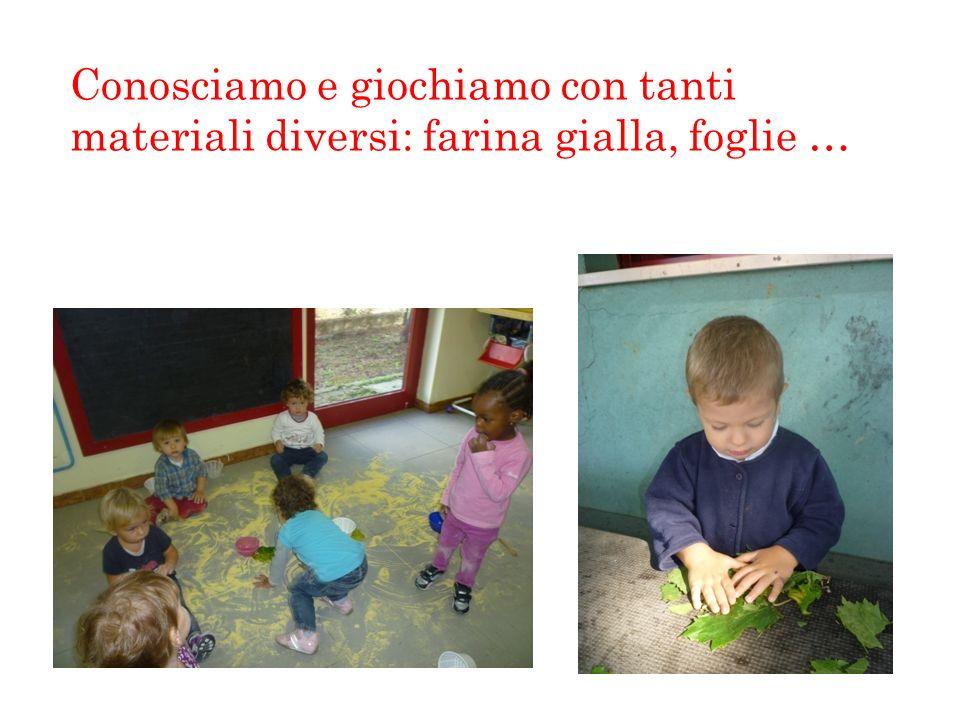 Conosciamo e giochiamo con tanti materiali diversi: farina gialla, foglie …
