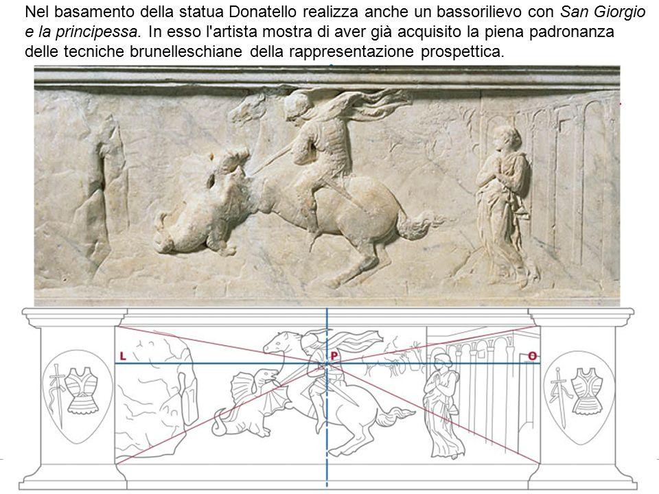 Nel basamento della statua Donatello realizza anche un bassorilievo con San Giorgio e la principessa. In esso l'artista mostra di aver già acquisito l
